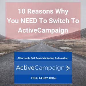 10 Reasons Why You NEED To Switch To ActiveCampaign