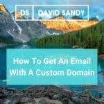 How To Get An Email With A Custom Domain