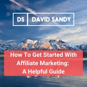 How To Get Started With Affiliate Marketing