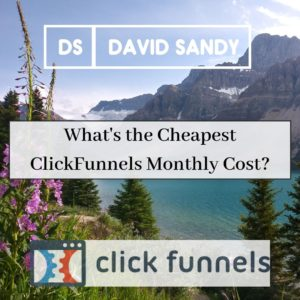 ClickFunnels Pricing: What's the cheapest ClickFunnels Monthly Cost?