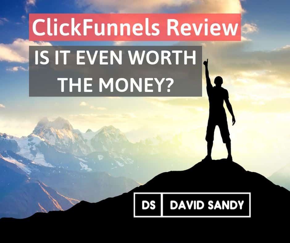ClickFunnels Review - Is it even worth the money by David Sandy