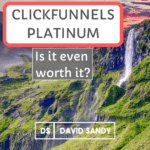 ClickFunnels Platinum Review: Is It Even Worth Getting?