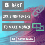 8 Best URL Shortener To Make Money [Highest Paying]