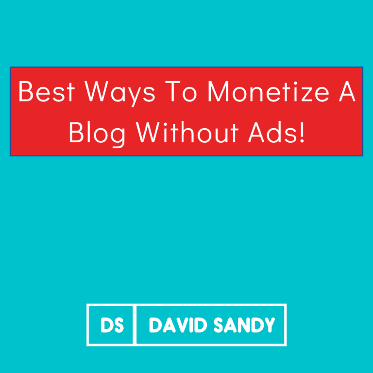 Best Ways To Monetize A Blog Without Ads