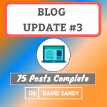 Blog Progress Update 3 (75 Posts Complete)