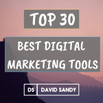 Essential List Of The Top 30 Best Digital Marketing Tools
