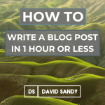 How To Write A Blog Post Fast In 1 Hour Or Less
