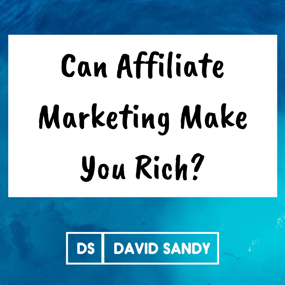 Can Affiliate Marketing Make You Rich