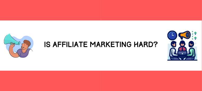 Is Affiliate Marketing Hard Wide
