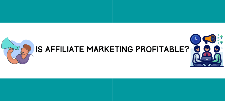 Is Affiliate Marketing Profitable Wide