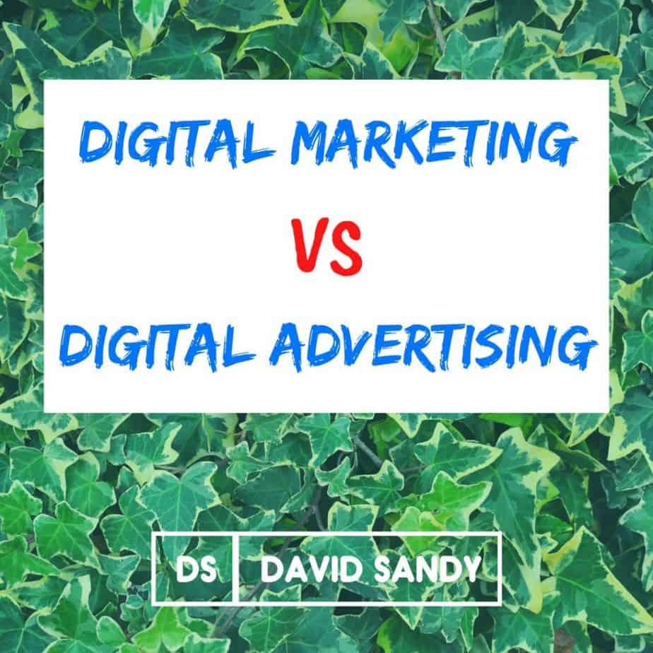 Digital Marketing vs Digital Advertising