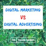 Digital Marketing vs Digital Advertising