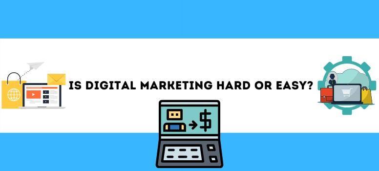 is digital marketing hard or easy Wide