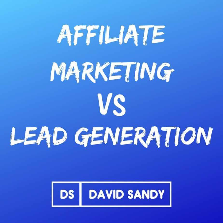 affiliate marketing vs lead generation